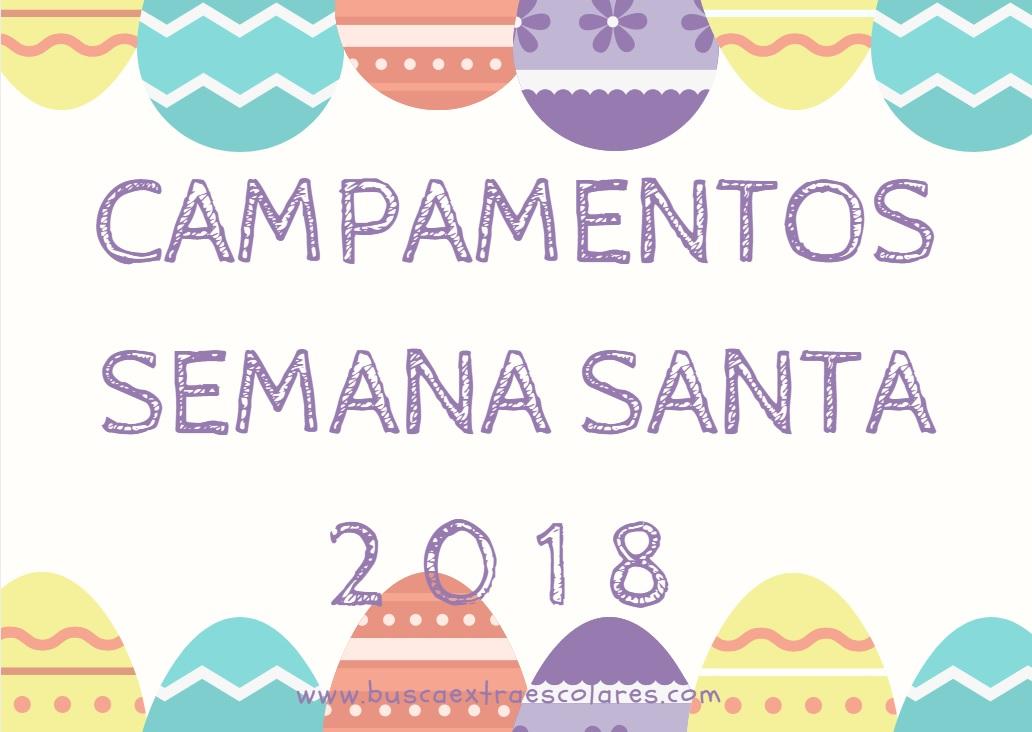 Campamentos de Semana Santa 2018