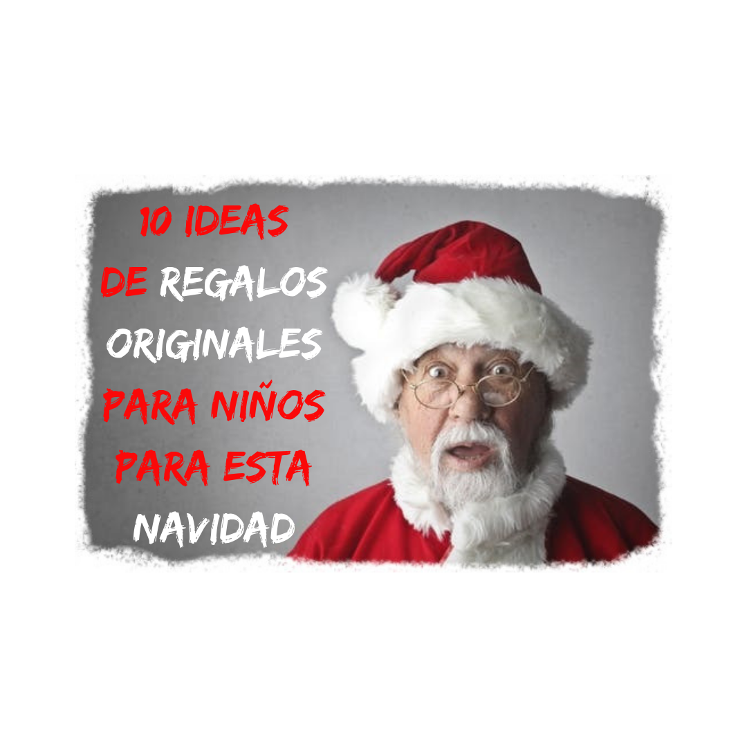 Regalos originales para niños en Navidad
